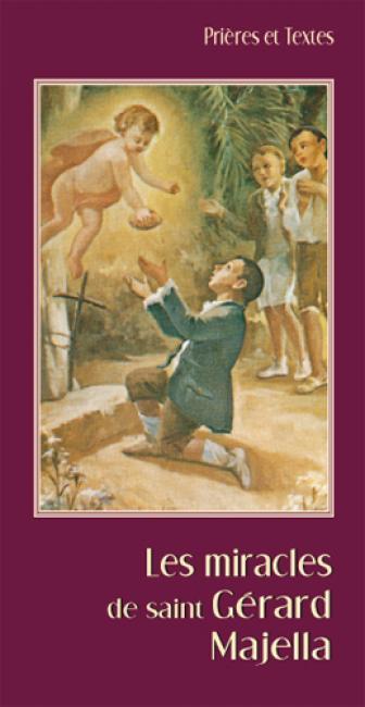LES MIRACLES DE SAINT GERARD MAGELLA. NOUVELLE EDITION
