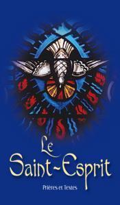 LE SAINT ESPRIT, PRIERES ET TEXTES