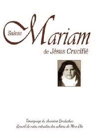 SAINTE MARIAM DE JESUS CRUCIFIE