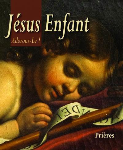 JESUS ENFANT. ADORONS-LE!