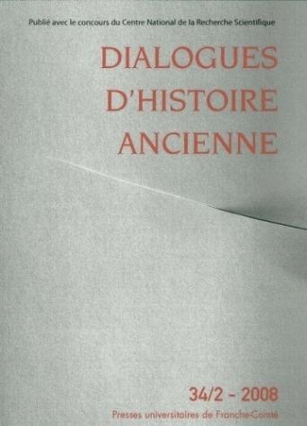 DIALOGUES D'HISTOIRE ANCIENNE, N  34-2/2008