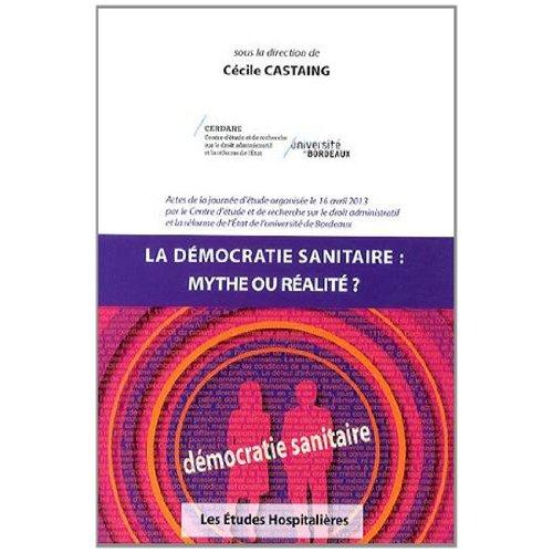 LA DEMOCRATIE SANITAIRE : MYTHE OU REALITE ?