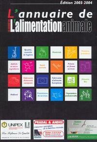 L'ANNUAIRE DE L'ALIMENTATION ANIMALE ED.2003-2004