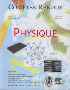 COMPTES RENDUS ACADEMIE DES SCIENCES, PHYSIQUE, TOME 3, FASC 4, MAI 2002 : PHOTONIQUE MOLECULAIRE :