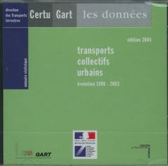ANNUAIRE STATISTIQUE 2004 : TRANSPORTS COLLECTIFS URBAINS : EVOLUTION 1998 2003 (LES DONNEES, CD-ROM