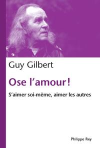 OSE L'AMOUR! S'AIMER SOI-MEME, AIMER LES AUTRES