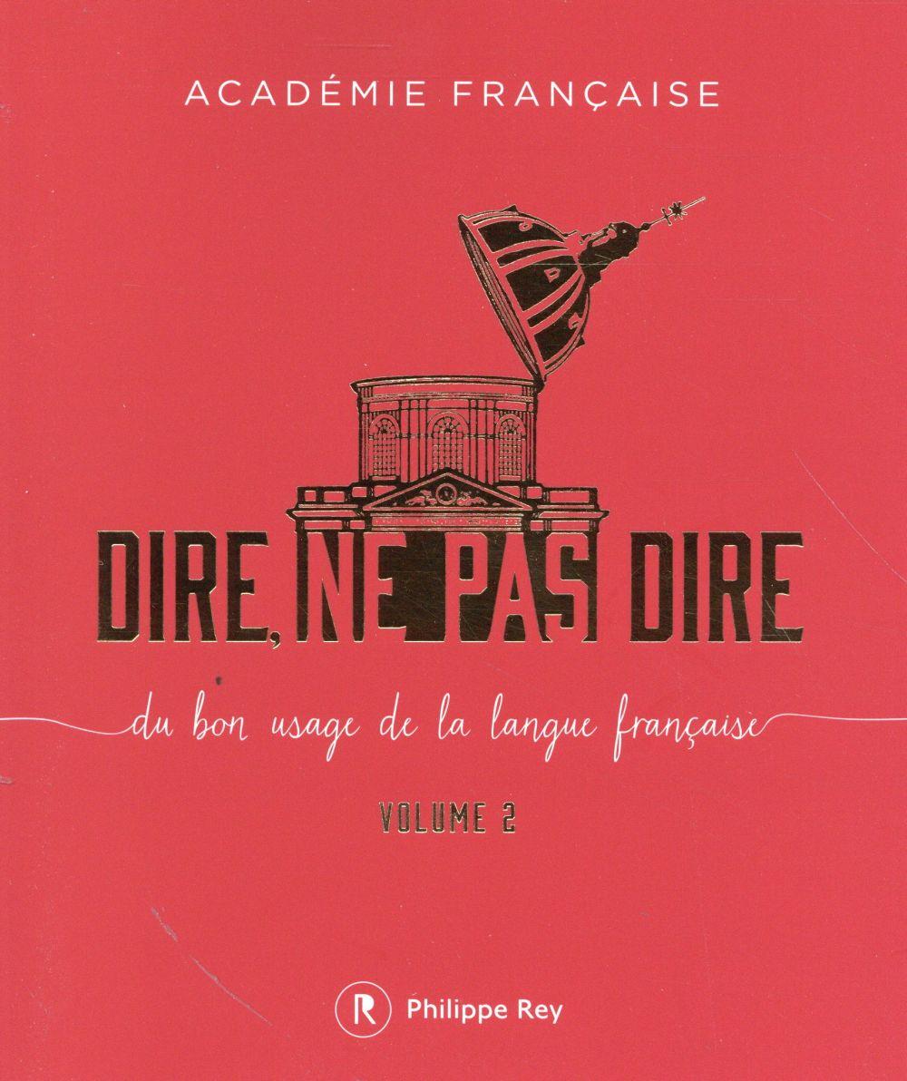 Dire, ne pas dire - volume 2 du bon usage de la langue francaise - vol02