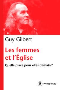 LES FEMMES DANS L'EGLISE - QUELLE PLACE POUR ELLES DEMAIN ?