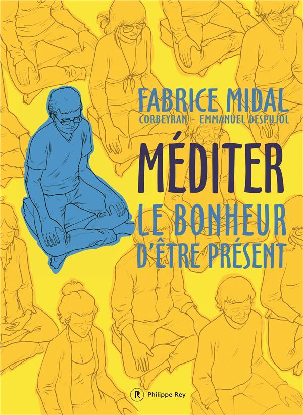 MEDITER - LE BONHEUR D'ETRE PRESENT