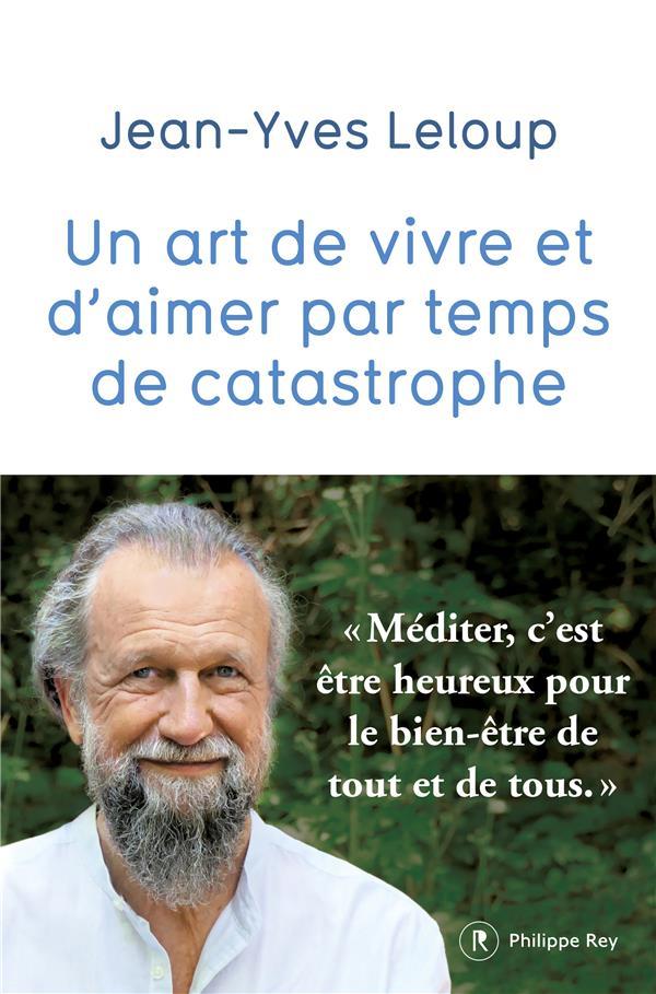 UN ART DE VIVRE ET D'AIMER PAR TEMPS DE CATASTROPHE