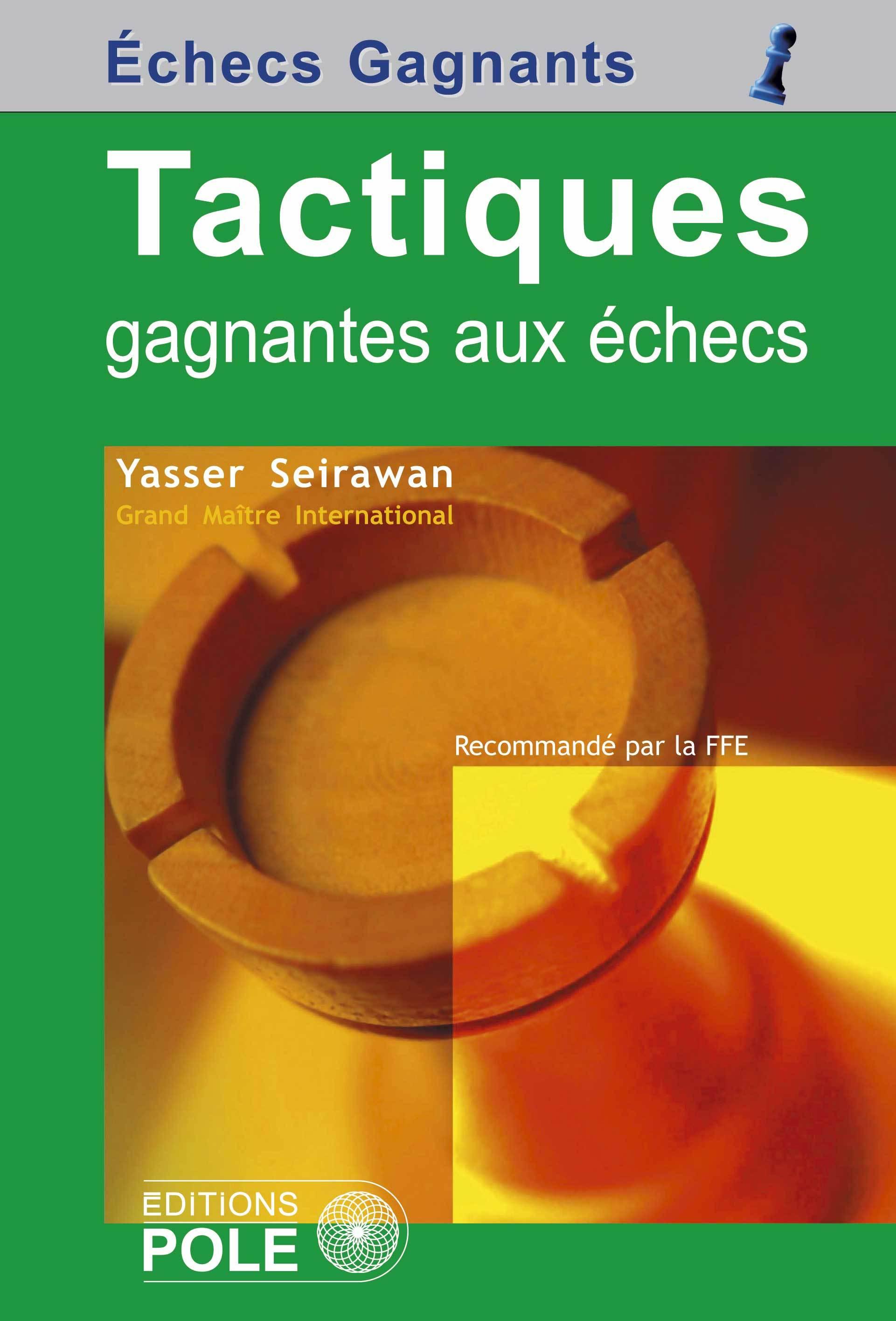 TACTIQUES GAGNANTES AUX ECHECS