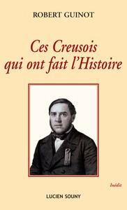 CES CREUSOIS QUI ONT FAIT L'HI