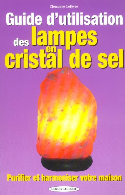 GUIDE D'UTILISATION DES LAMPES EN CRISTAL DE SEL
