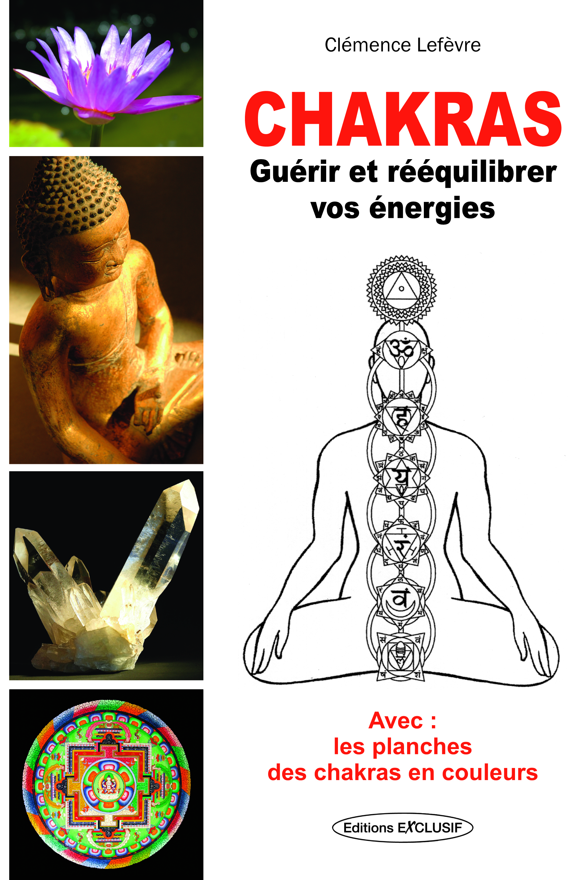 CHAKRAS - GUERIR ET REEQUILIBRER VOS ENERGIES