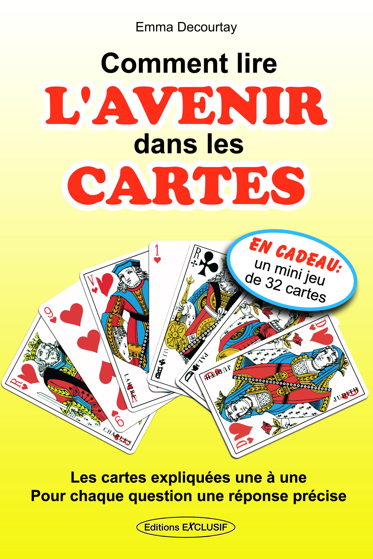 COMMENT LIRE L'AVENIR DANS LES CARTES