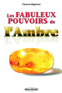LES FABULEUX POUVOIRS DE L'AMBRE
