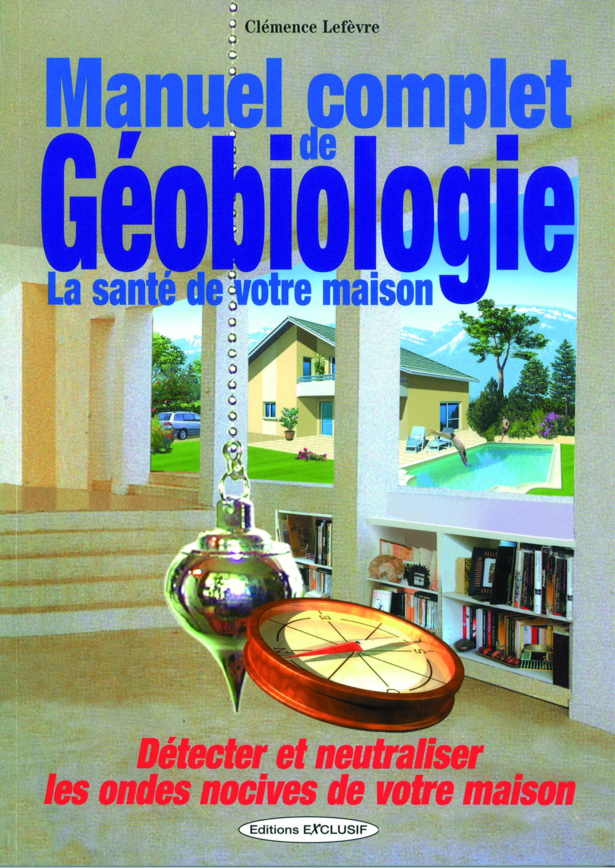 MANUEL COMPLET DE LA GEOBIOLOGIE