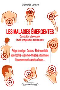 MALADIES EMERGENTES : COMBATTRE ET SOULAGER LEURS SYMPTOMES DOULOUREUX