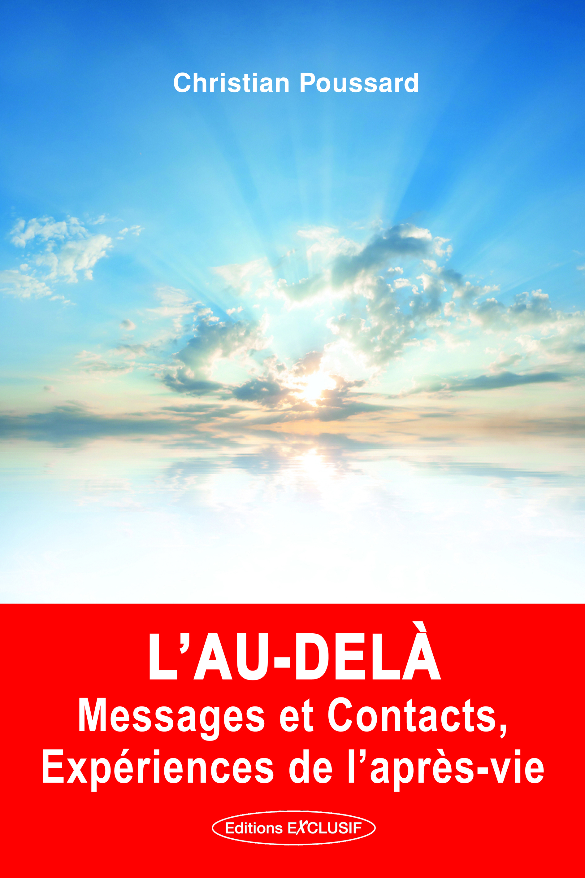 L'AU-DELA, MESSAGES ET CONTACTS - EXPERIENCES DE LAPRES-VIEL')
