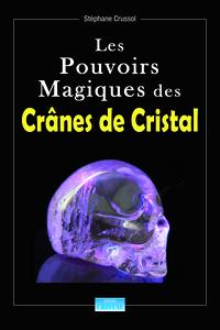 LES POUVOIRS MAGIQUES DES CRANES DE CRISTAL