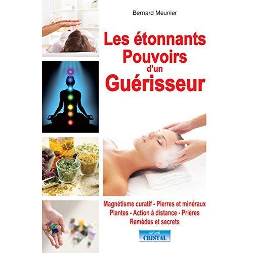 LES ETONNANTS POUVOIRS D'UN GUERISSEUR