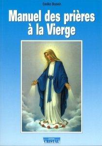 MANUEL DES PRIERES A LA VIERGE