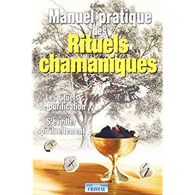 MANUEL PRATIQUE DES RITUELS CHAMANIQUES