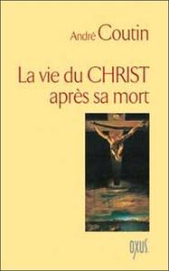 VIE DU CHRIST APRES SA MORT