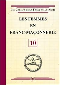 LES FEMMES EN FRANC-MACONNERIE - LIVRET 10