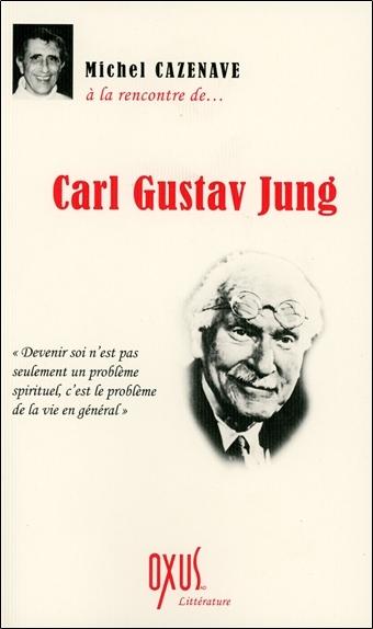 A LA RENCONTRE DE... CARL GUSTAV JUNG
