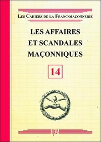 LES AFFAIRES ET SCANDALES MACONNIQUES - LIVRET 14