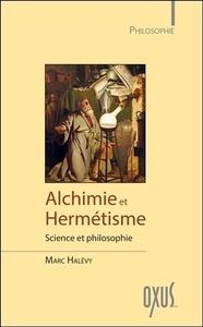 ALCHIMIE ET HERMETISME : SCIENCE ET PHILOSOPHIE
