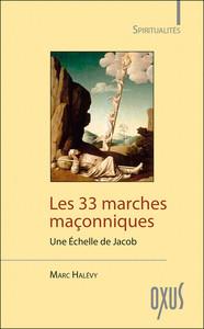 LES 33 MARCHES MACONNIQUES - UNE ECHELLE DE JACOB