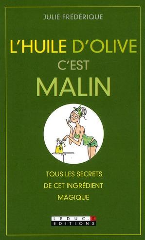 L'HUILE D'OLIVE, C'EST MALIN