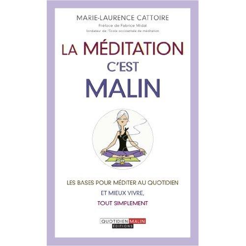 LA MEDITATION, C'EST MALIN