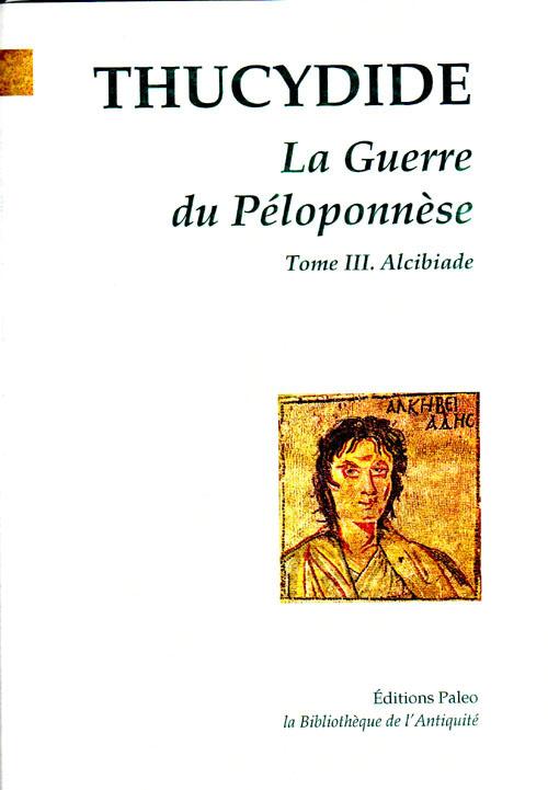 LA GUERRE DU PELOPONNESE. T3. LIVRES VI A VIII