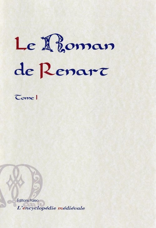 LE ROMAN DE RENART. TOME 1. (BRANCHES 1 A 9)