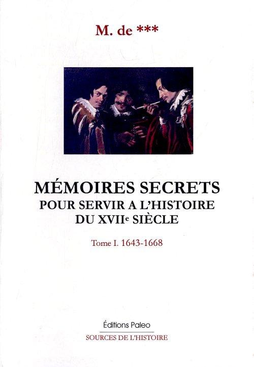 MEMOIRES SECRETS. TOME 1 (1643-1668)