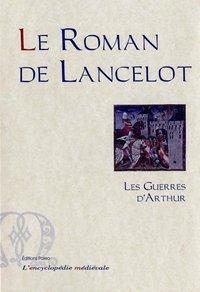LE ROMAN DE LANCELOT. PREMIERE BRANCHE. TOME 2 - LES GUERRES D'ARTHUR.