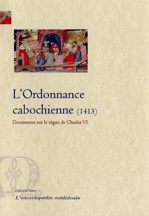 L'ORDONNANCE CABOCHIENNE (1413)