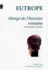 ABREGE DE L'HISTOIRE ROMAINE, DE ROMULUS A JOVIEN