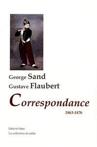 CORRESPONDANCE G. SAND-G. FLAUBERT (1863-1876)