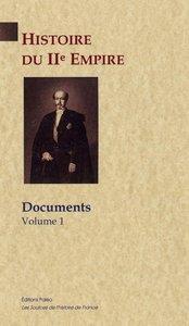 HISTOIRE DU SECOND EMPIRE. DOCUMENTS, VOLUME 1.