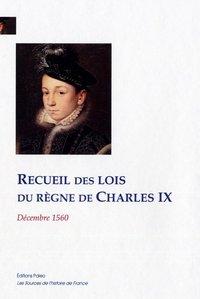 RECUEIL DES LOIS DU REGNE DE CHARLES IX. (DECEMBRE 1560)