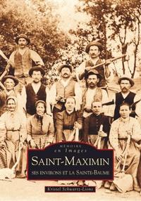 SAINT-MAXIMIN - SES ENVIRONS ET LA SAINTE-BAUME