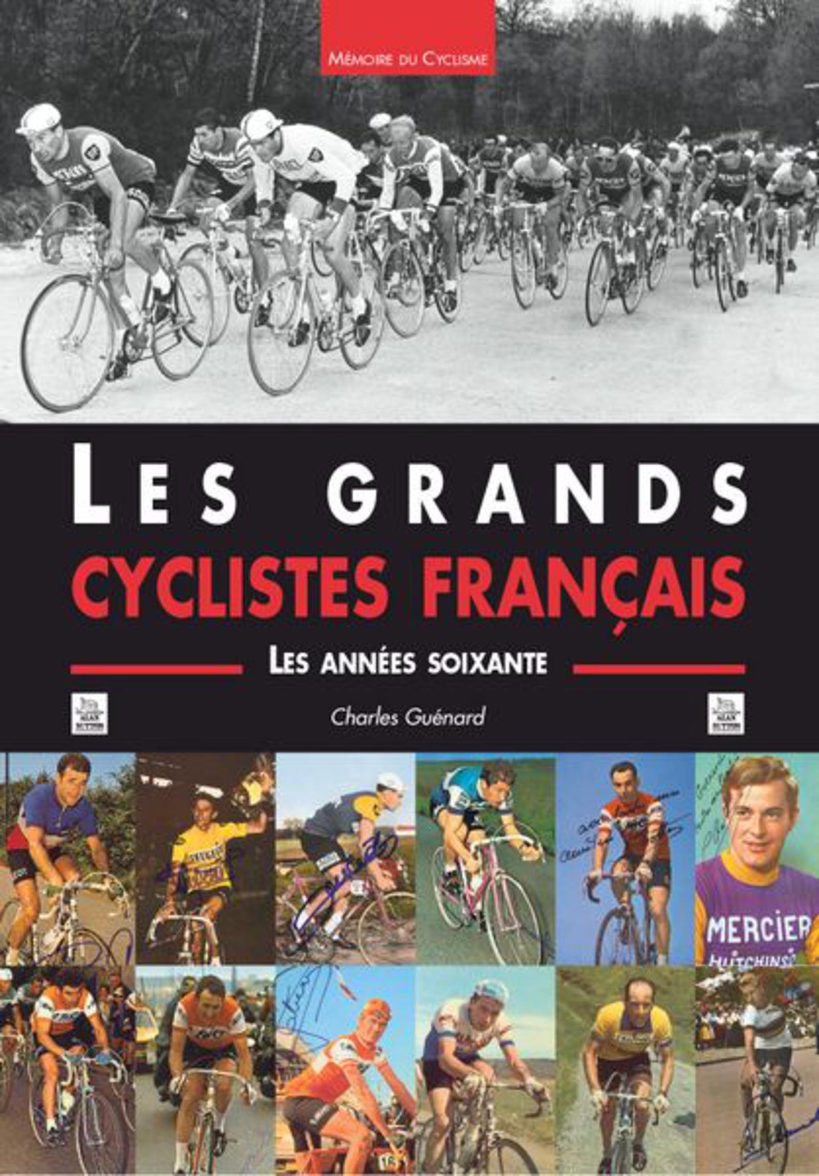 GRANDS CYCLISTES FRANCAIS (LES) - LES ANNEES SOIXANTE