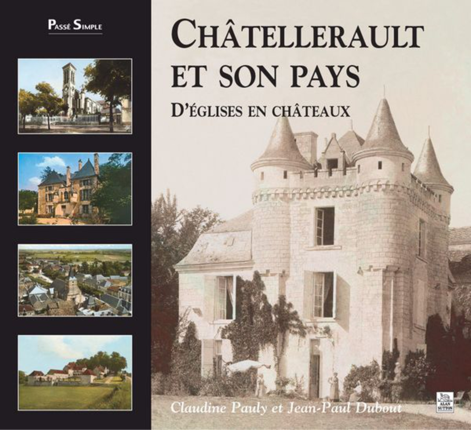 CHATELLERAULT ET SON PAYS - TOME I