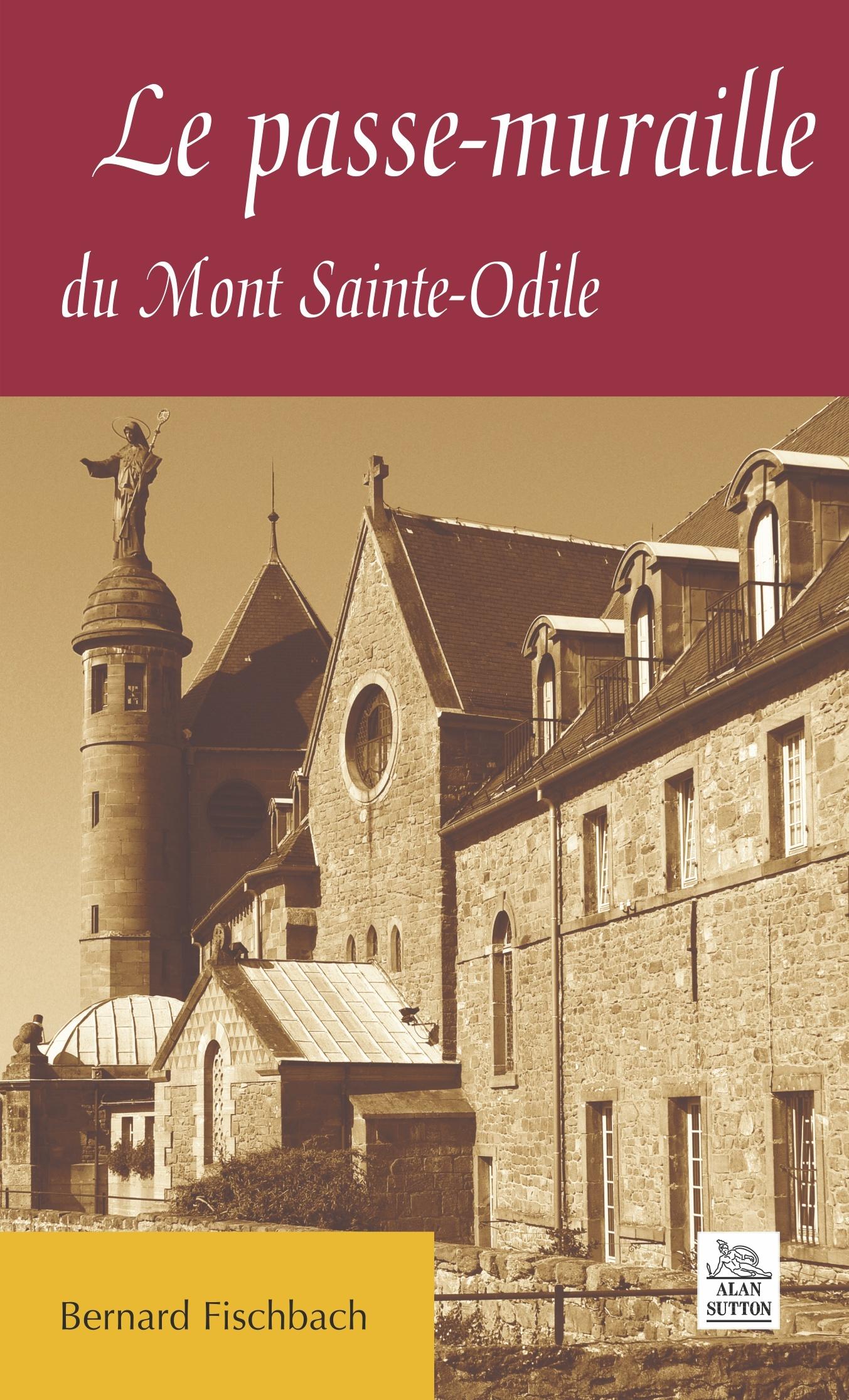 PASSE-MURAILLE DU MONT SAINTE-ODILE (LE)