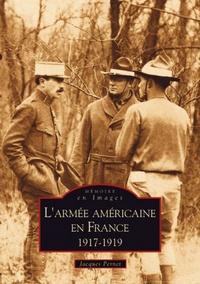 ARMEE AMERICAINE EN FRANCE 1917-1919 (L')