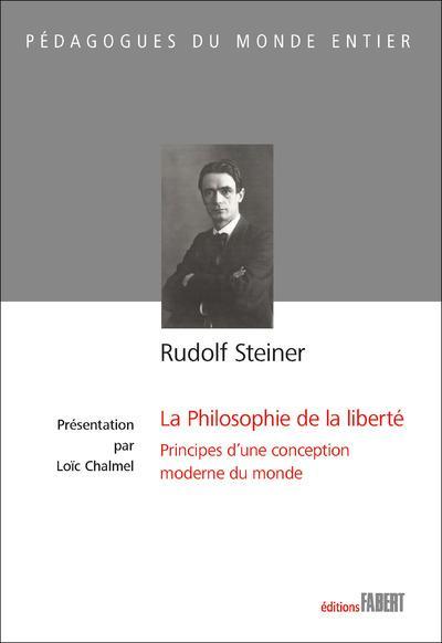 RUDOLF STEINER - LA PHILOSOPHIE DE LA LIBERTE